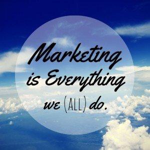 Marketing-is-Everything-we-do