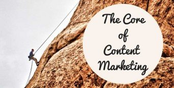 The Core  of Content Marketing