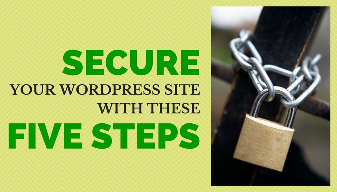 Secure Your WordPress Site with These 5 Steps